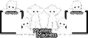 Mummy Madness - 2013